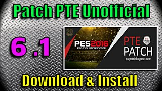 [PES 2016] Patch PTE 6.1 Update (Unofficial by ramin_cpu)