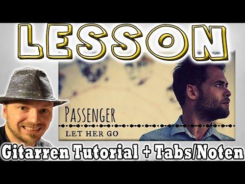 ★Passenger LET HER GO Gitarren Tutorial...
