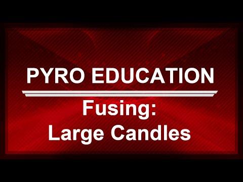 🎆[PYRO EDUCATION]🎆 - Fusing LARGE Candles