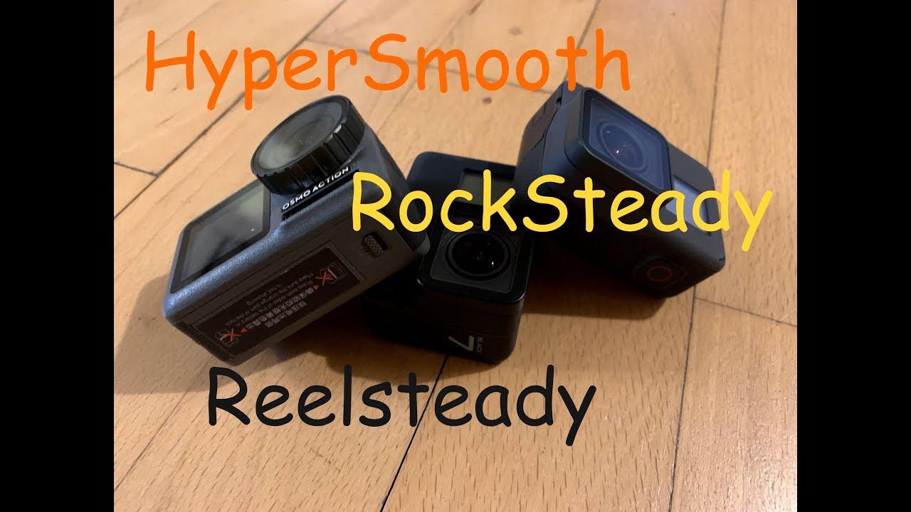 RockSteady Vs Hypersmooth vs Reelsteady