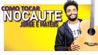 COMO TOCAR - Nocaute - (Jorge e Mateus)