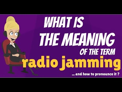 What is RADIO JAMMING? What does RADIO JAMMING mean? RADIO JAMMING meaning,  definition & explanation