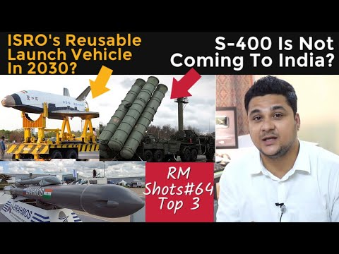 Top 3| S400 Not Coming to India, ISRO's RLV in 2030, BrahMos And Akash Export