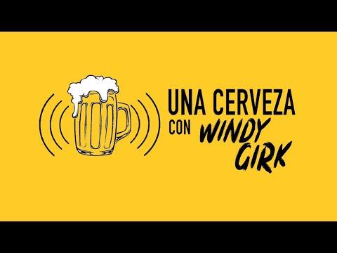 Una cerveza con Windy Girk