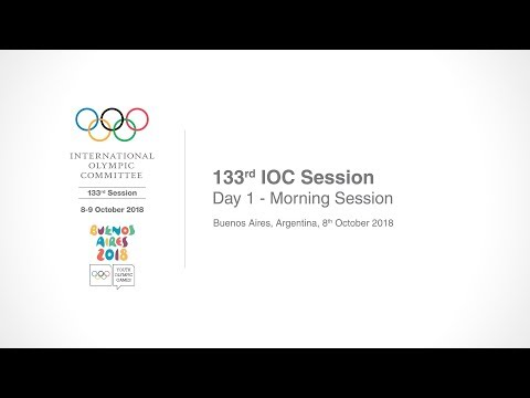 133rd IOC Session - Day 1 - Morning Session