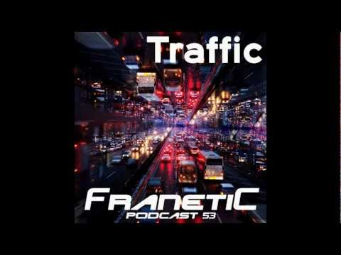 FranetiC Podcast 53 - Traffic