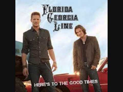 Heres to the Good Times Florida Georgia Line