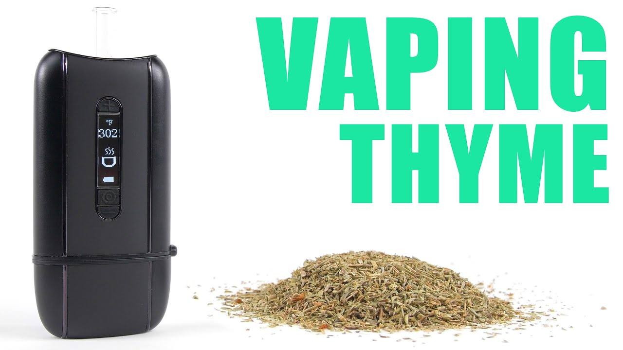 You Can Vape What!? - Vaping with Thyme