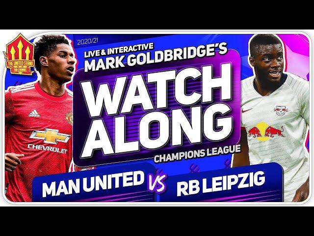 MANCHESTER UNITED vs RB LEIPZIG with Mark Goldbridge LIVE