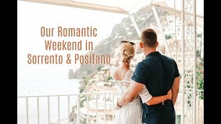 A Romantic Weekend on the Amalfi coast // Positano & Sorrento Travel Vlog // AD