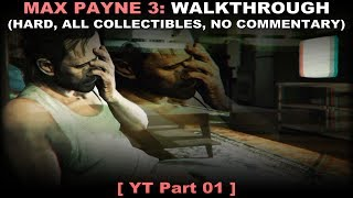 Max Payne 3 walkthrough 01 (Hard, All collectibles, No commentary ✔) PC 60FPS