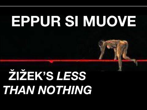 Slavoj Žižek's Less Than Nothing: Introduction - Eppur Si Muove