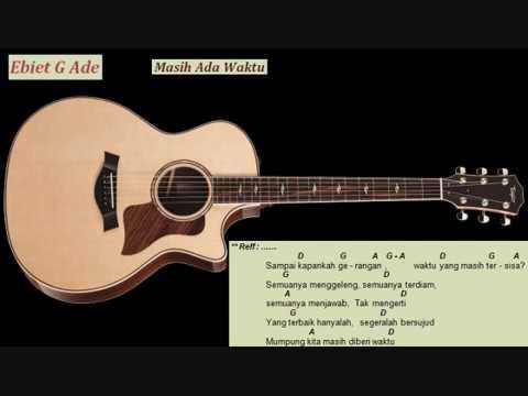 Chord Ebiet G Ade Masih Ada Waktu Kord Gitar Ebiet Lagu Dan Lirik