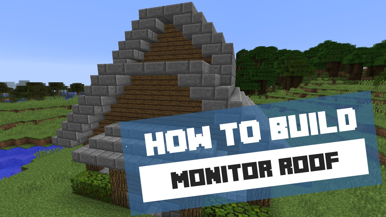 How To Build A Monitor Roof Minecraft Tutorial Youtube