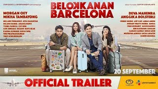 Video BELOK KANAN BARCELONA - Official Trailer download MP3, 3GP, MP4, WEBM, AVI, FLV September 2018