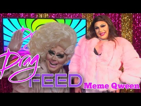 "Katya and Trixie MEMES!  ""MEME QWEEN"" with Chloe Darling | DRAG FEED"