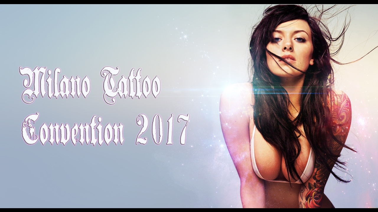 milano tattoo convention 2017 youtube