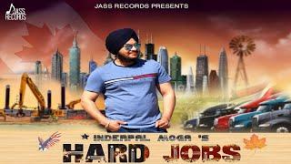 Hard Jobs   (FULL Song)   Inderpal Moga   New Punjabi Songs 2018   Latest Punjabi Songs 2018