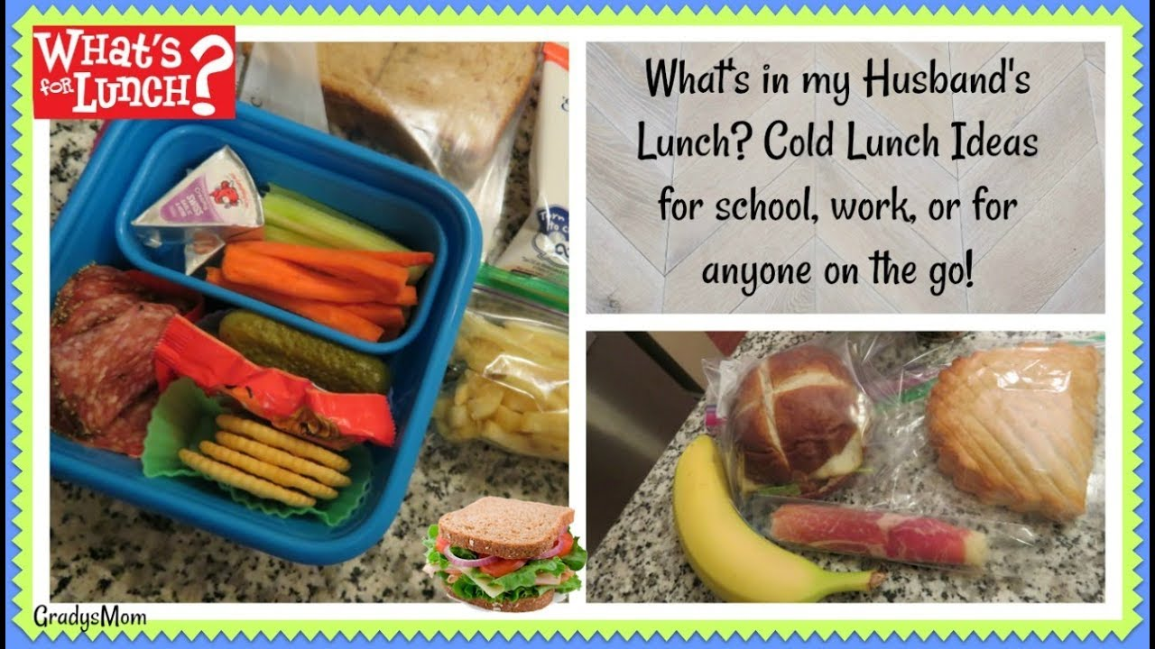 Whatu0027s For Lunch? | Cold Lunch Ideas For Work, School, Or On The Go