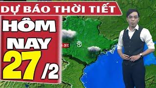 Dự báo thời tiết hôm nay mới nhất ngày 27/2/2020 | Dự báo thời tiết 3 ngày tới