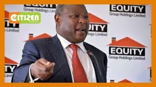 JKLIVE   Equity Bank CEO James Mwangi's message as Equity turns 35