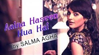 Salma Agha - Aaina Haseen Hua Hai - DUNNO Y2 LIFE IS A MOMENT