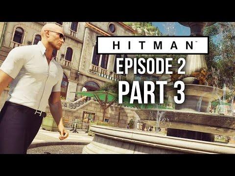 Hitman 2016 Gameplay Walkthrough Part 3  SAPIENZA EPISODE 2 NEW