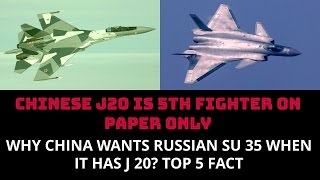WHY CHINA WANTS RUSSIAN SU 35 WHEN  IT HAS J 20? TOP 5 FACTS