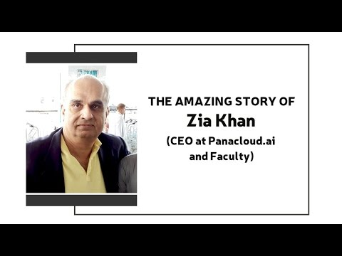 The Amazing Story Of Zia Khan (CEO at Panacloud.ai  and Faculty)