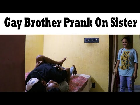 Gay Brother Prank On Sister | Prank in India | 2018