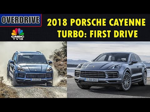 2018 PORSCHE CAYENNE TURBO: FIRST DRIVE REVIEW | OVERDRIVE | CNBC TV18