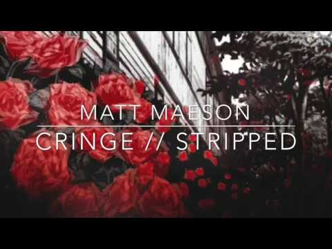 Matt Maeson • Cringe (stripped)