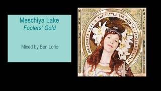 Meschiya Lake   Foolers' Gold