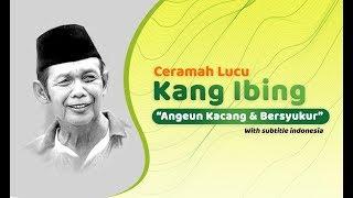 VIDEO CERAMAH LUCU KANG IBING, Bikin Ketawa | Angeun Kacang & Bersyukur | With Sub Indonesia