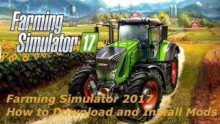 Farming Simulator 2017 How to Download and Install Mods