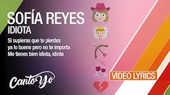 Sofia Reyes - Idiota (Oficial Lyric Video)
