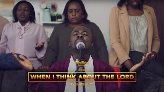 When I Think About the Lord by James Huey (Limitless Worship Cover)