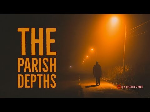 ''The Parish Depths'' | VERY BEST OF DR CREEPEN'S VAULT 2018 [EXCLUSIVE STORY]