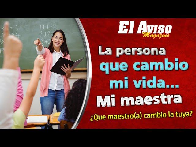 Maestros que han CAMBIADO EL MUNDO (conmemorando el Día del Maestro 2020) - El Aviso Magazine