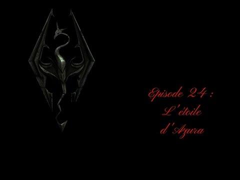 DMSE-Skyrim épisode 24: L'étoile d'Azura
