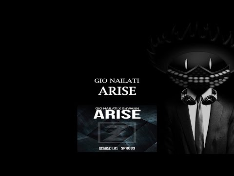 Gio Nailati & Shwann  - ARISE (Original Mix)