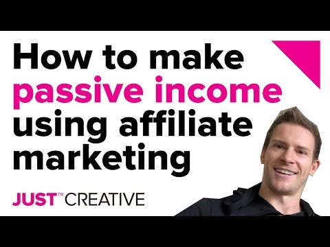 How to Make Passive Income Using Affiliate Marketing | JUST