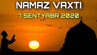 NAMAZ VAXTİ - 7 Sentyabr 2020 - Azan Vaxti