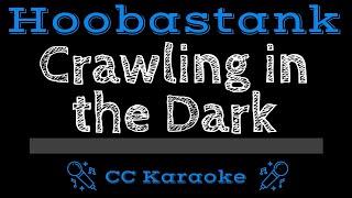 Hoobastank • Crawling in the Dark (CC) [Karaoke Instrumental Lyrics]