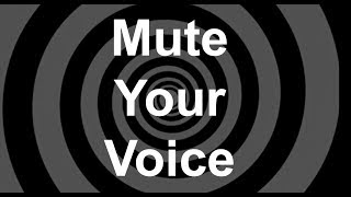 Mute Your Voice Revised