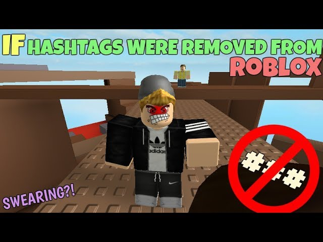 If Hashtags Were Removed From ROBLOX