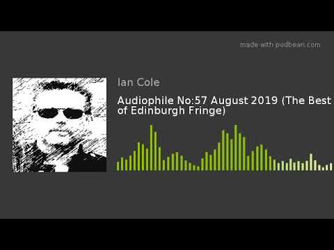 the-audiophile-radio-show-no:58-august-2019-(the-best-of-edinburgh-fringe)