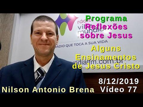 77---alguns-ensinamentos-de-jesus-cristo---nilson-antonio-brena-8/12/19-rádio-vibe-mundial-fm-95,7
