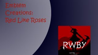 Black Ops 2 Emblem Creations: Red Like Roses RWBY