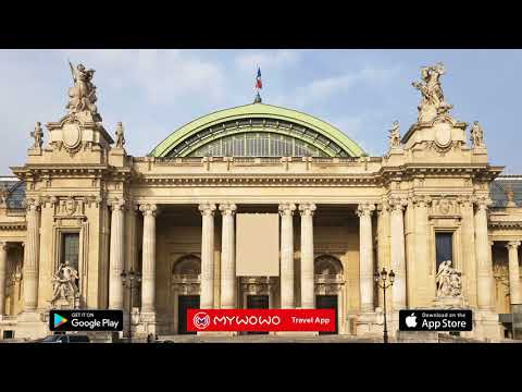 Grand Et Petit Palais – Grand Palais – Paris – Audio Guide – MyWoWo  Travel App